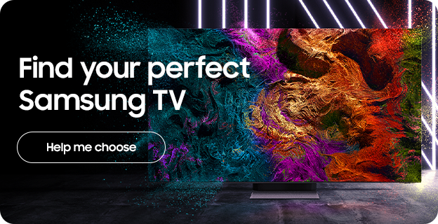 Find your perfect Samsung TV - Help me choose