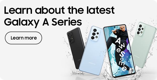 Learn about Galaxy A Series - Learn more